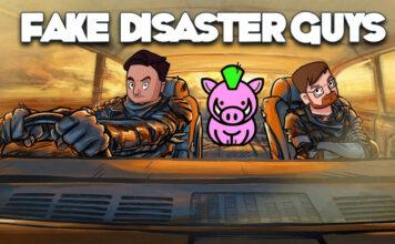 Fake Disaster Guys